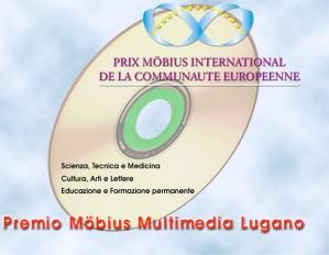 Prix Möbius international de la Communauté Européenne, Scienza Tecnica e Medicina, Cultura, Arti e Lettere, Educazione e Formazione permanente, Premio Möbius Multimedia Lugano