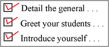 checklist with Detail the general - Greet your students - Introduce yourself all checked