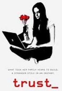 Trust An Unfortunate Movie About Online