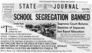 Collage. Top: May 17, 1954  Topeka State Journal, with  'School Segregation Banned' across the page - text description: http://bit.ly/topeka-brown. Bottom: quotes from the Brown v. Board of Education ruling, available at http://bit.ly/brown-ruling .