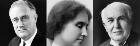 Franklin Roosevelt, Helen Keller, Thomas Edison