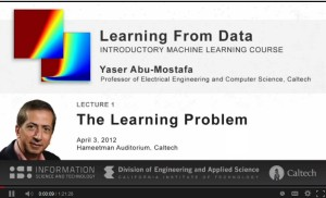 "Opening screen for ""Lecture 1: The Learning Problem Free,"" from Caltech Professor Yaser Abu-Mostaf's free introductory Machine Learning online course (MOOC)."