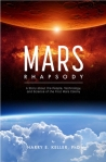 Mars Rhapsody: A Story about the People, Technology, and Science of the First Mars Colony, by Harry Keller